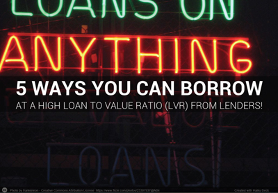 5ways-you-can-borrow-at-a-high-lvr