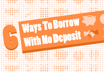 6 way to borrow with no deposit slide