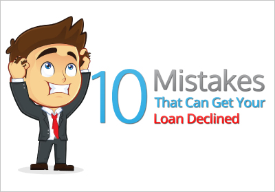 10 mistakes to get your loan declined