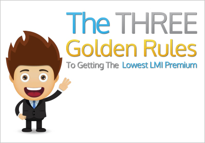 3 golden rules to getting the lowest LMI premium