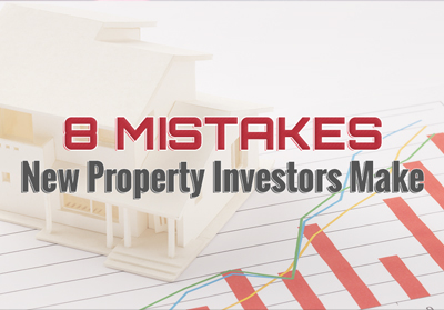 8 mistakes new property investors make